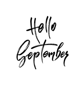 Hello September. Autumn brush lettering. Fall greeting cards, banners, autumn season phrase for posters design. Handwritten modern brush pen calligraphy isolated. Vector illustration stock vector.
