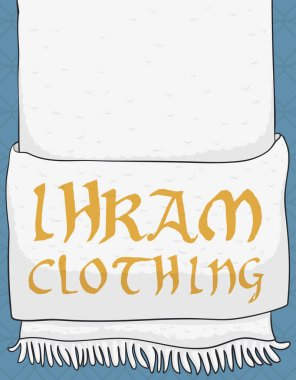 Poster with white ihram garb with a golden embroidery text, ready for the pilgrimage during Muslim celebration of Hajj.