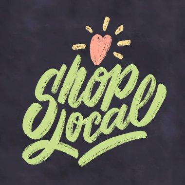 Shop local. Vector lettering chalkboar sign .