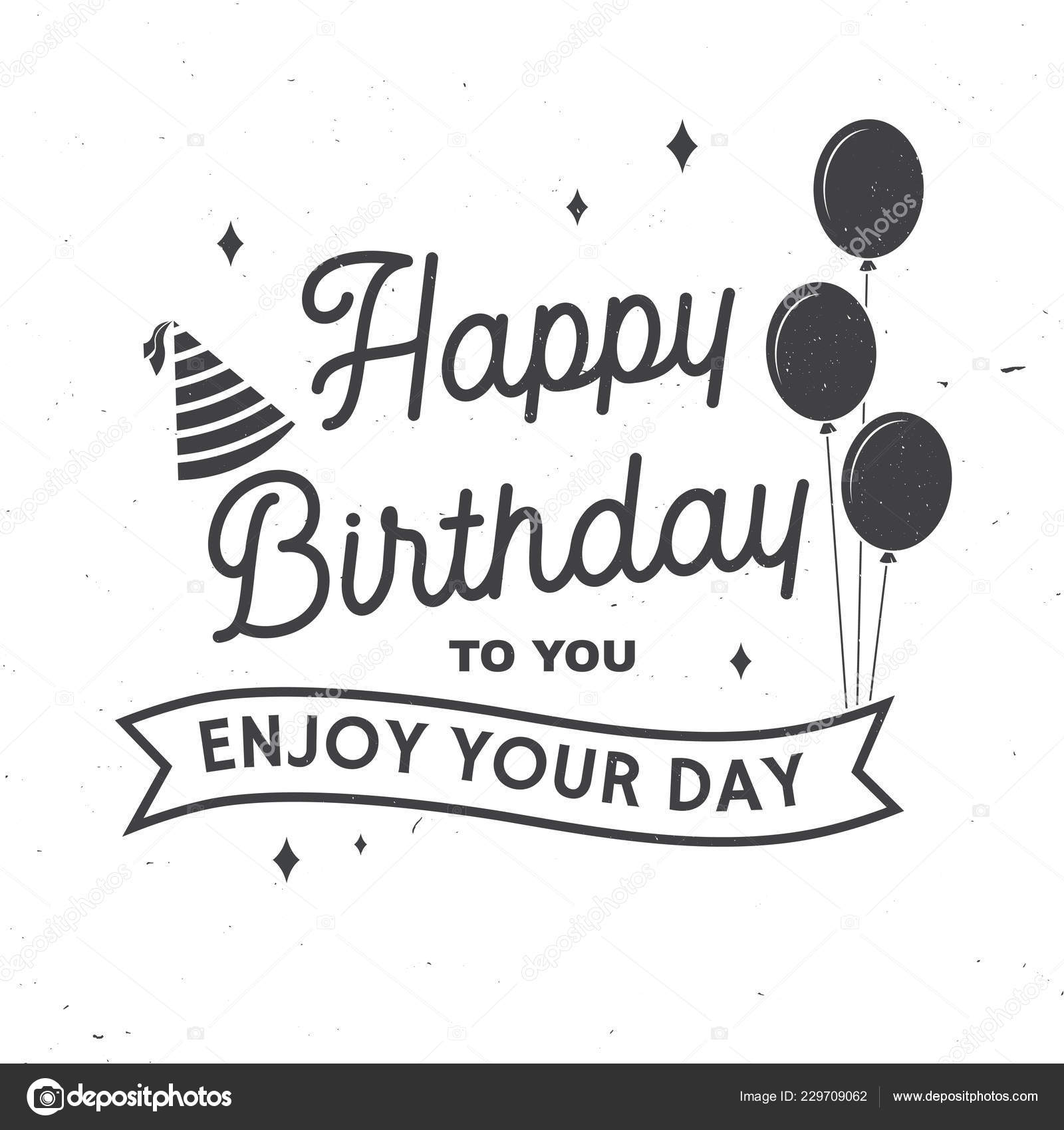Happy Birthday To You Enjoy Your Day Stamp Badge Card With Bunch