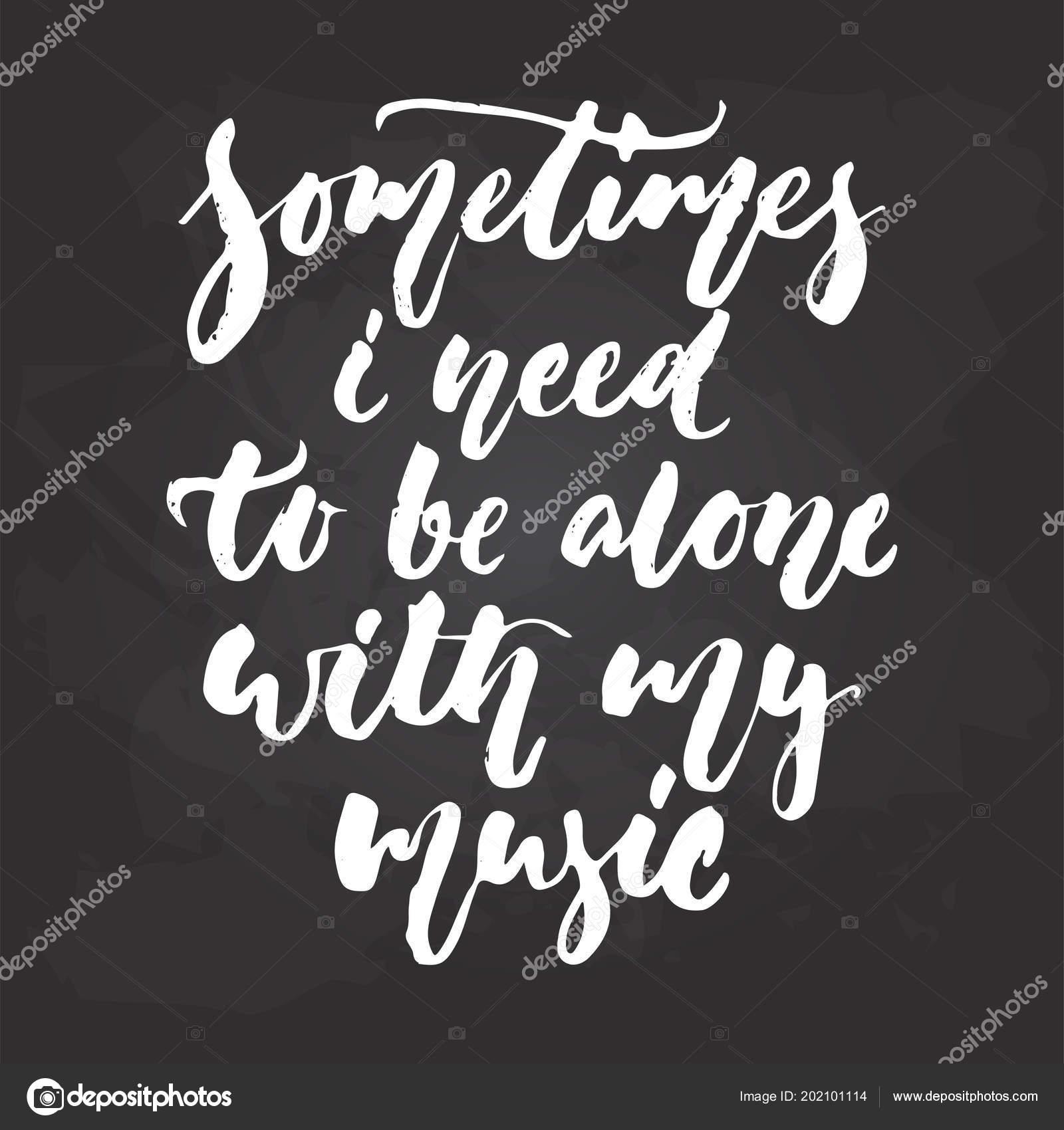 às Vezes Eu Preciso Ficar Sozinho Com A Minha Música Mão Desenhada