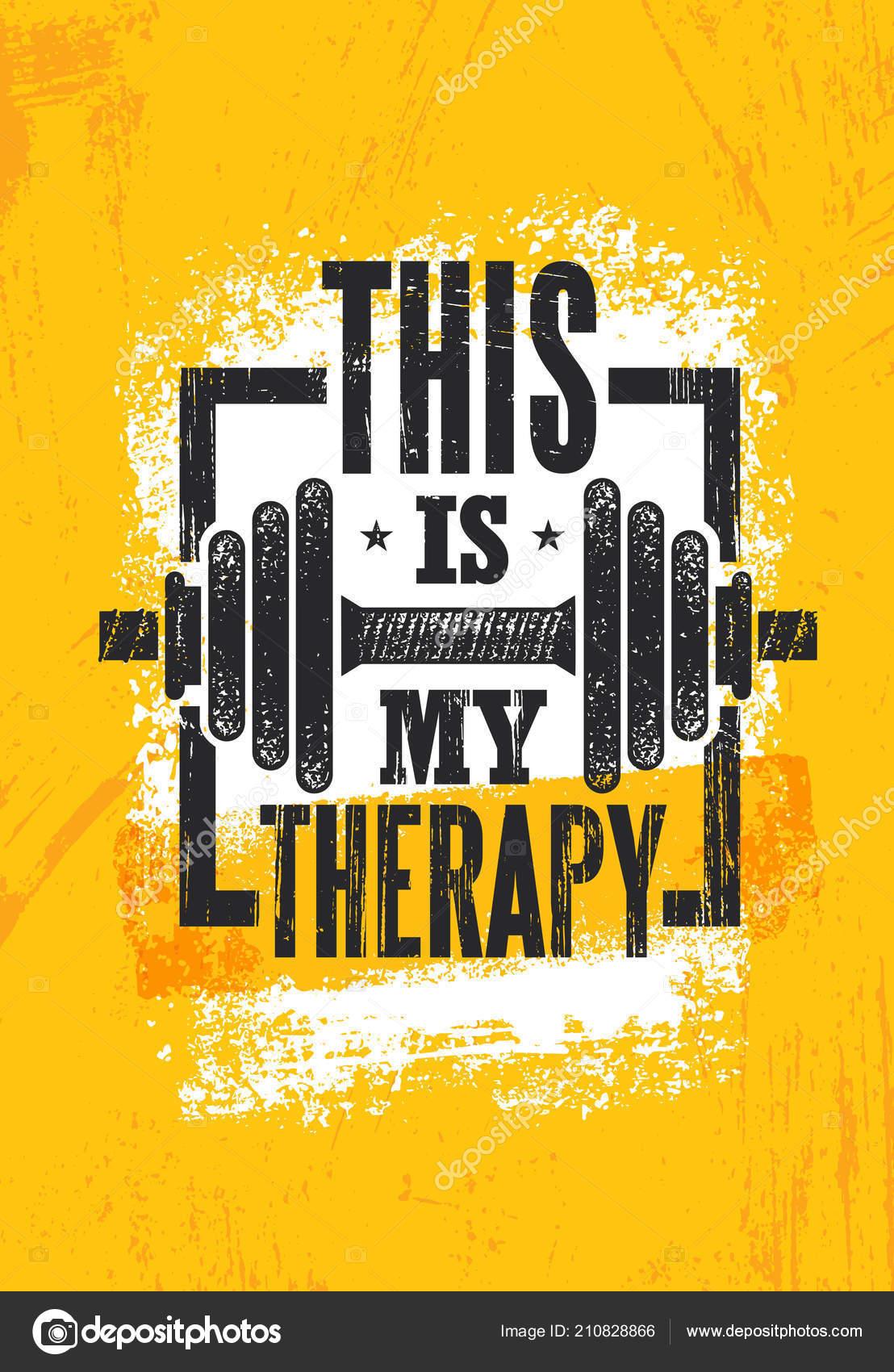 Esta Minha Terapia Aptidão Muscular Treino Motivação Citação
