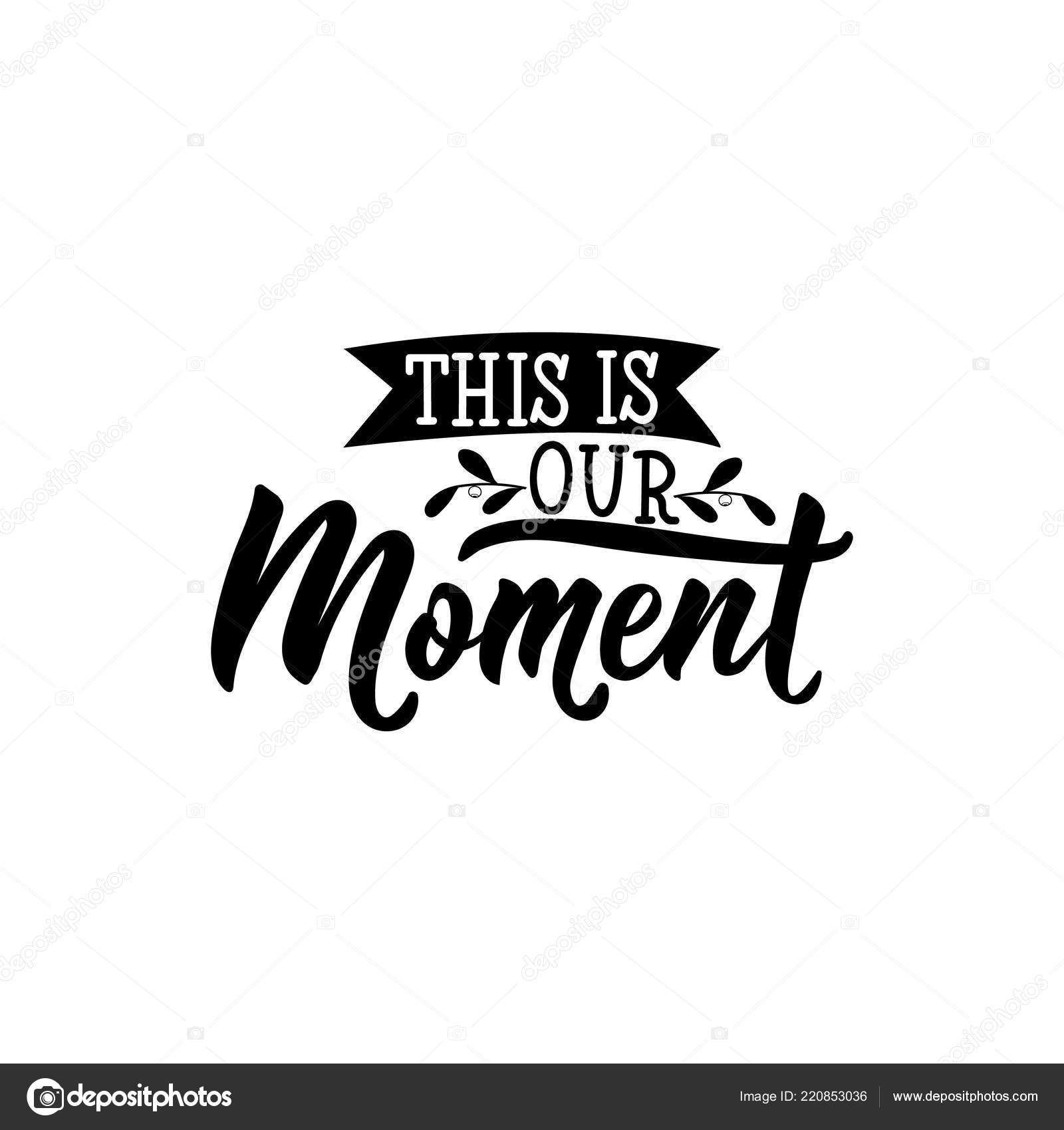 Make These Moments Count hand lettered inspirational quote art print