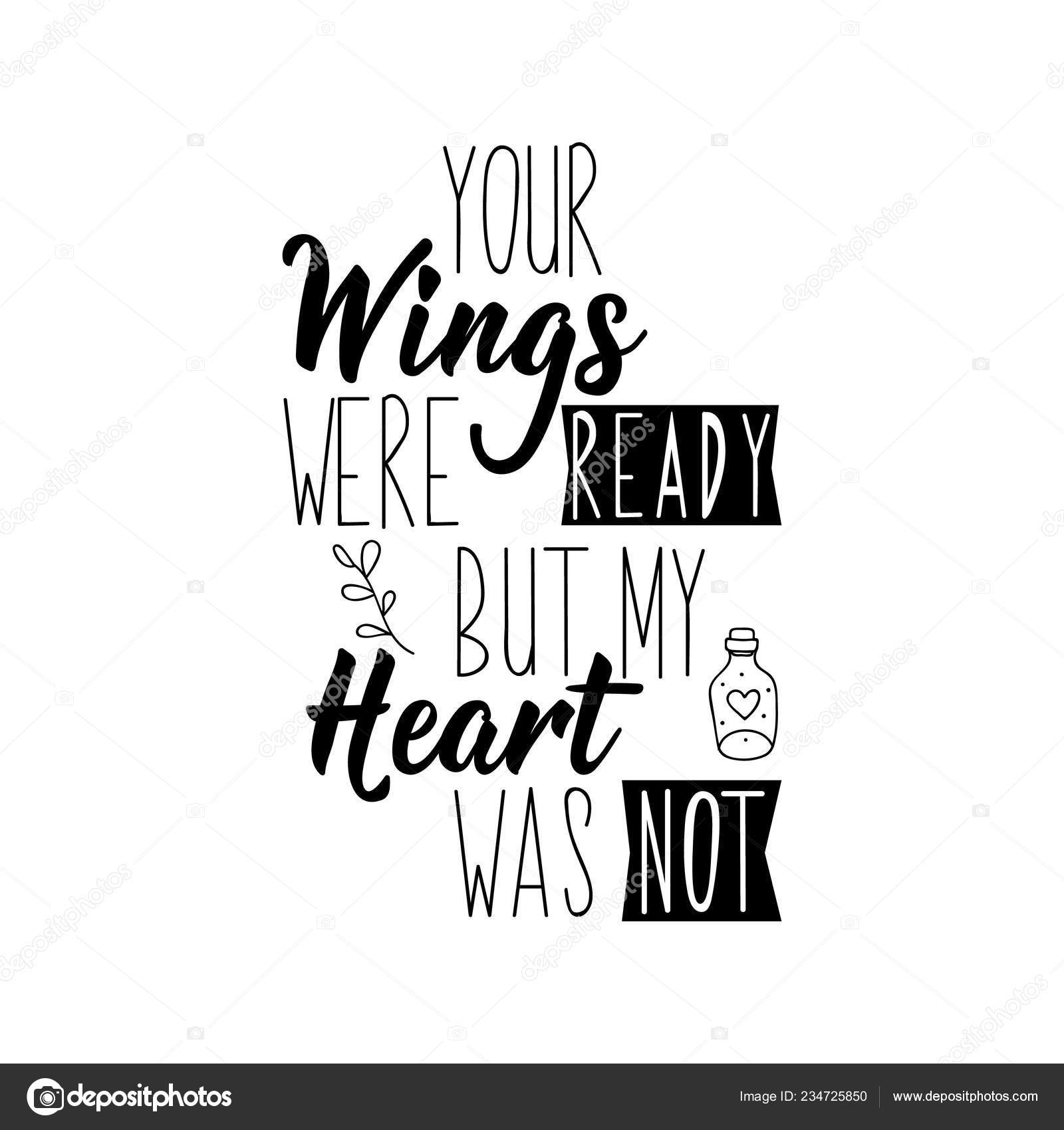Your Wings Were Ready Heart Funny Lettering Inspirational