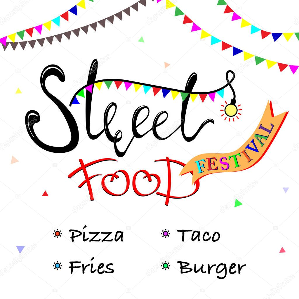 Street food festival poster. Street and Fast Food, Truck, Festival, Drink, Pizza, Taco, Fries, Burger. Handwritten lettering