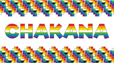 CHAKANA word painted with rainbow colors adorned with Chakanas, Andean square cross, the most important symbol of Andean culture on white background. Vector image