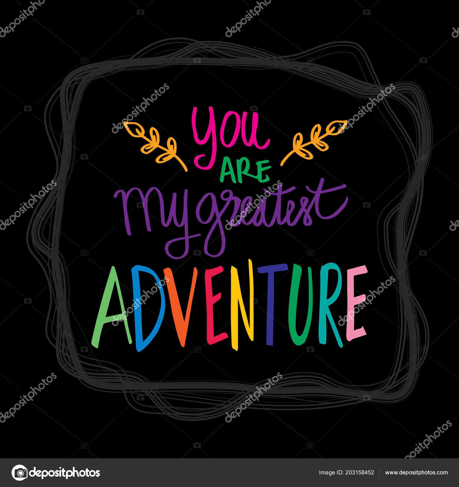 You Greatest Adventure Motivational Quote Stock Photo Handini