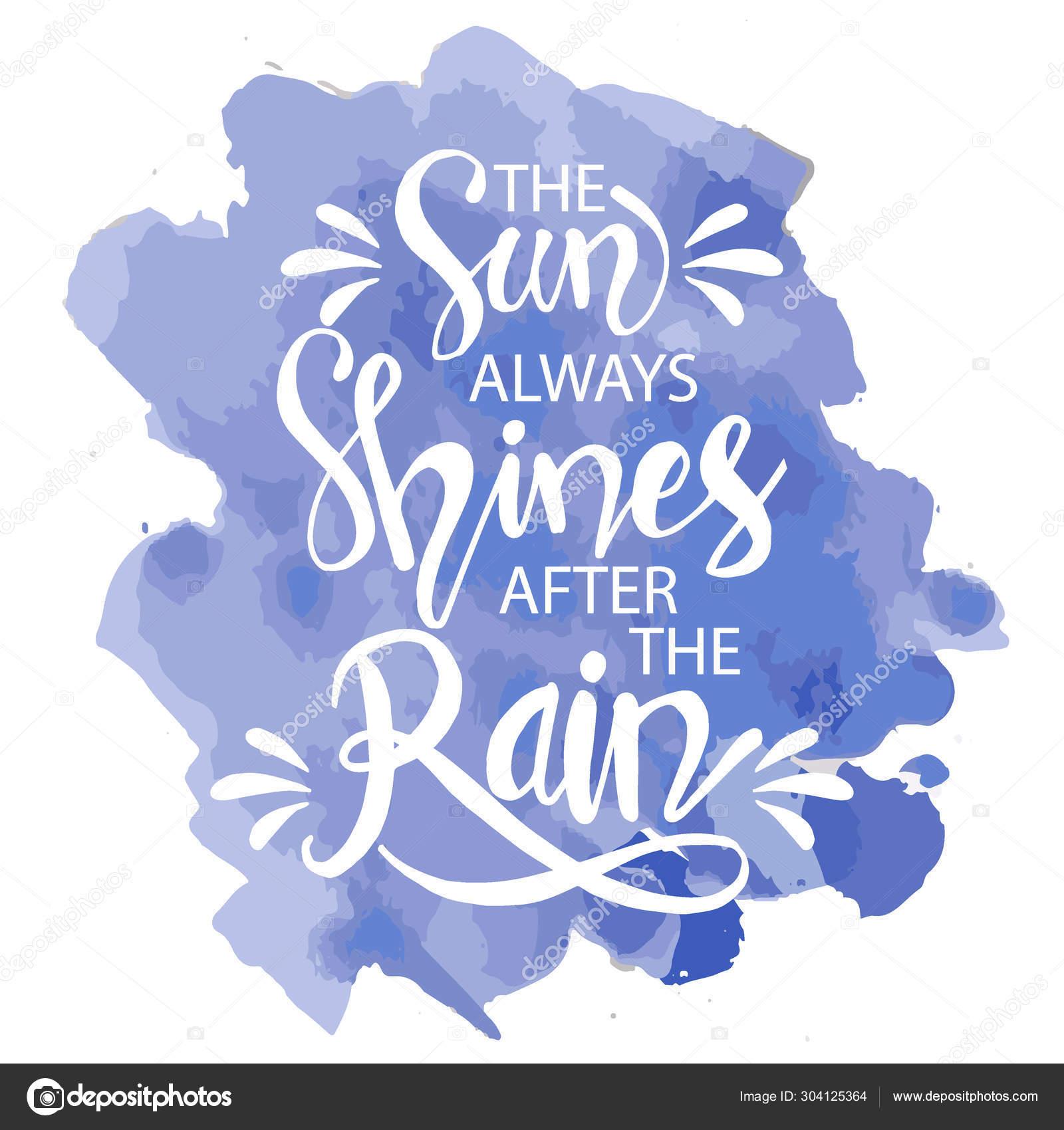 Sun Always Shines Rain Motivational Quote Poster Stock