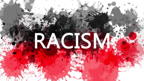 Animation banner with inscription, slogan. Racism. Drawn background with watercolor drops of red and black colors. Protest against black killings in the USA.