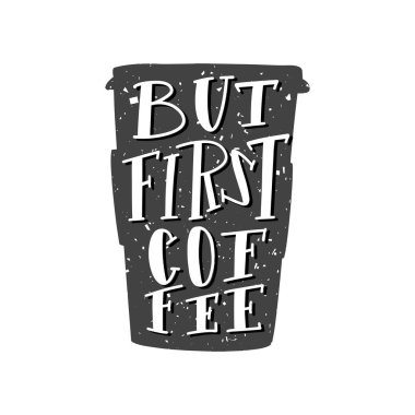 But first coffee quote. Vector calligraphy image. Hand drawn lettering poster, typography card.