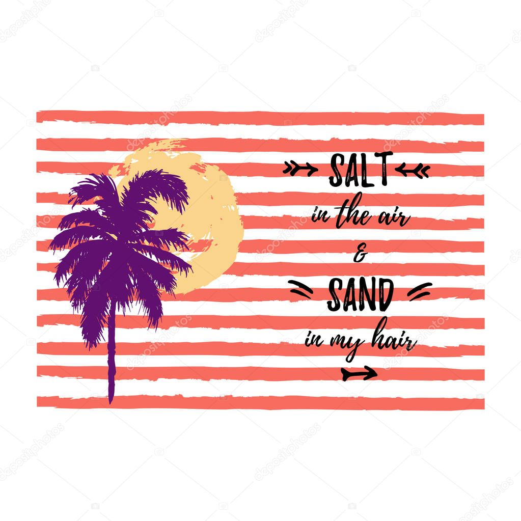 Sunset or sunrise with hand drawn palm tree and stripes. Salt in the air and sand in my hair. Tropical summer banner. Space for text. Vector illustration for invitation, flyer, poster, banner, web.