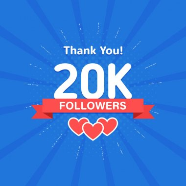 Thank you 20000 or 20k followers. Congratulation card. Web Social media concept. Blogger celebrates a many large number of subscribers.