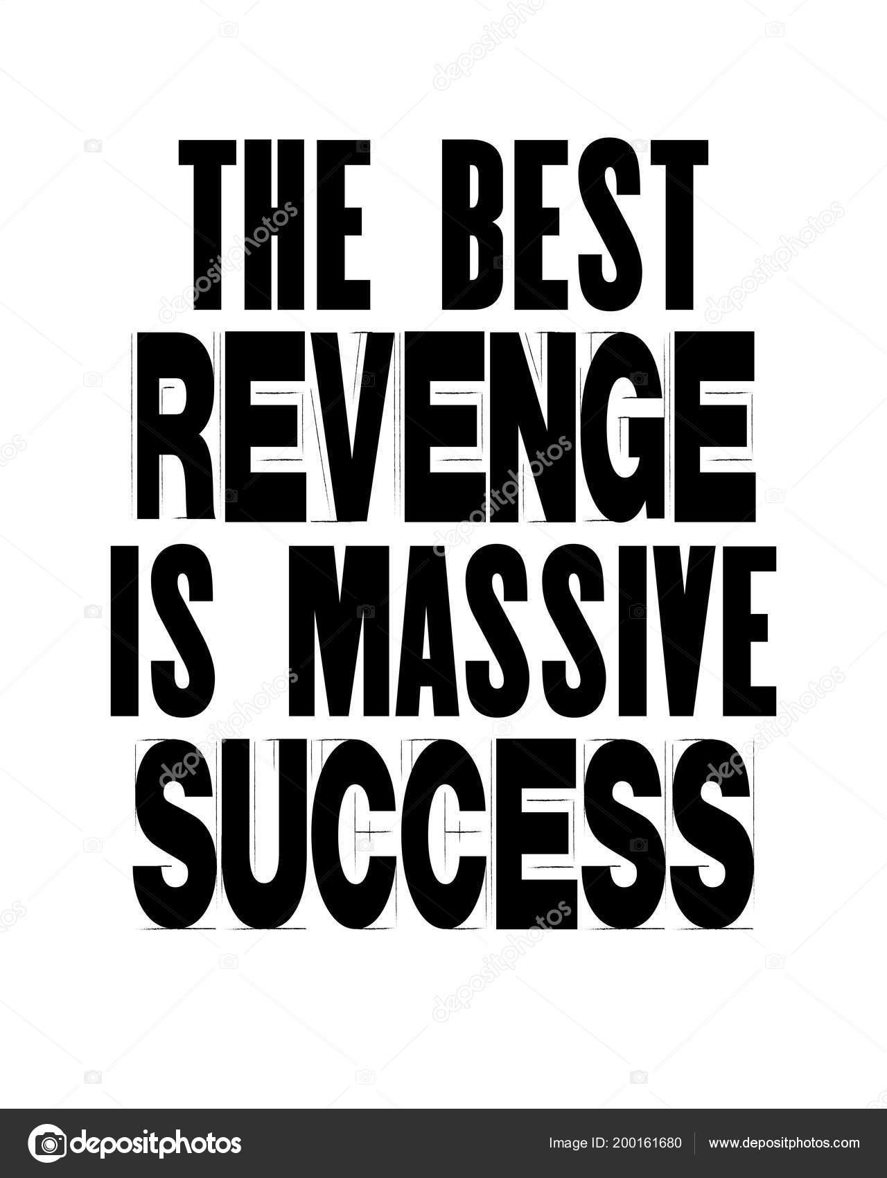 Inspiring Motivation Quote Text Best Revenge Massive Success