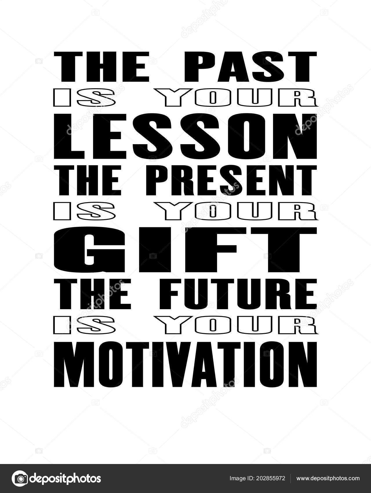 Inspiring Motivation Quote Text Your Lesson Present Your Gift Future