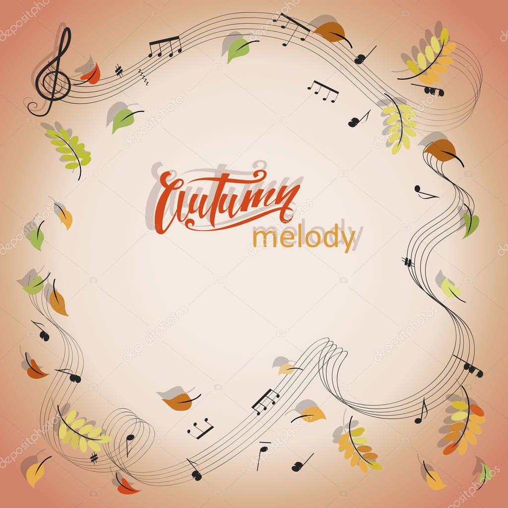 AUTUMN MELODY. Musical notes. A musical frame with space for text and autumn leaves. Design for the ad, announcement, printing of festive and concert programs.