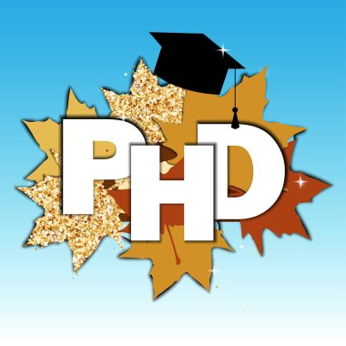 Doctor of Philosophy degree concept. PHD text, graduate hat, and maple leaves composition. Vector illustration