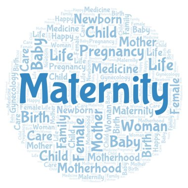 Maternity  in a shape of circle word cloud. Wordcloud made with text only.