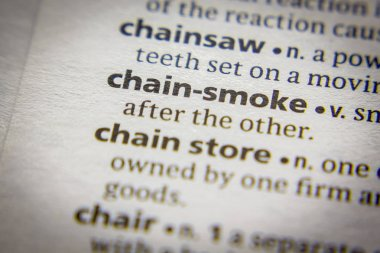 Word or phrase Chain-smoke in a dictionary.