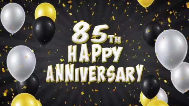 65. 85th Happy Anniversary Black Greeting and Wishes with Balloons, Confetti Looped Motion