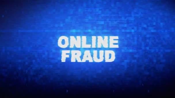 Online Fraud Text Digital Noise Twitch Glitch Distortion Effect Error Animation.