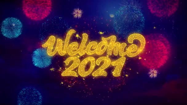 Welcome 2021 Greeting Text Sparkle Particles on Colored Fireworks