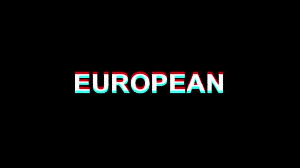 EUROPEAN Glitch Effect Text Digital TV Distortion 4K Loop Animation
