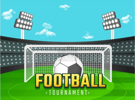Football Tournament banner or poster design with football and goalpost, cloudy day background. Stadium.