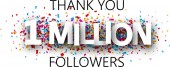 Thank you 1 million followers banner with colorful confetti for social network