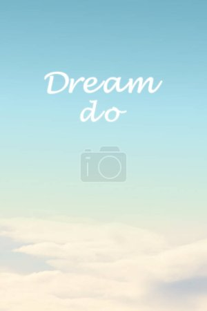dream do motivational quote on sky background