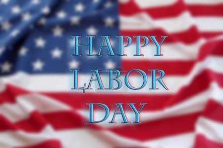 American flag. Happy Labor Day