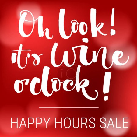 Illustration for Oh look It's wine o'clock Special Offer. Funny modern calligraphy qute sale offer design for baner, print, wall art, flyer, instagram post, social media. Red bokeh sparkle background. - Royalty Free Image