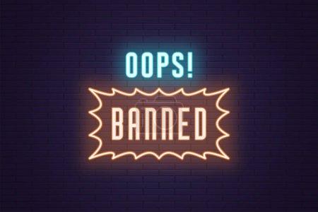 Illustration pour Composition au néon des titres Oops Banned. Illustration vectorielle de texte fluo lumineux Oups Interdit avec cadre de bordure. Panneau lumineux numérique avec éclairage pour le Web. Couleur bleue et orange - image libre de droit