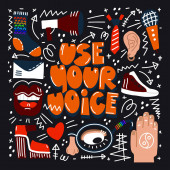 Use your voice hand drawn lettering quote Conceptual illustration with different lifestyle objects