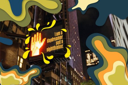 "Photo for Close up view of new york traffic light with ""i am a daydreamer and a nightthinker"" lettering, human hand sign and abstract illustration, usa - Royalty Free Image"