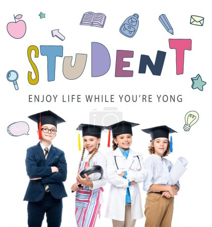 "schoolchildren in costumes of different professions and graduation caps isolated on white, with educational icons and ""student - enjoy life while youre yong"" lettering"