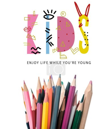 Photo for Colorful pencils near kids enjoy life while you are young letters on white - Royalty Free Image