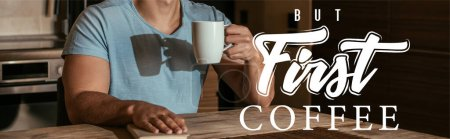 Photo for Panoramic concept of man holding cup near book and but first coffee lettering at home - Royalty Free Image