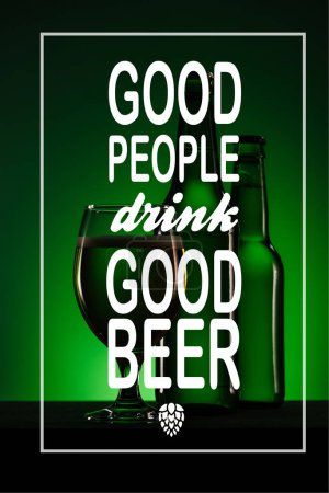 "bottles and glass of beer on dark green background with ""good people drink good beer"" inspiration"