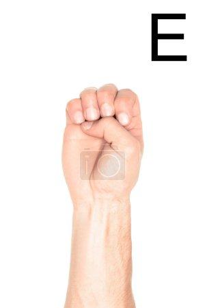 Photo pour Vue recadrée de l'homme montrant latine lettre - E, sourd et muet langage, isolé sur blanc - image libre de droit