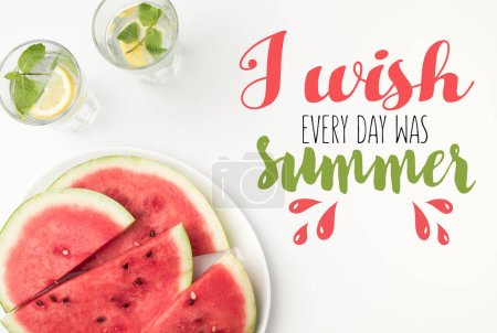 "Photo for Top view of watermelon slices on plate and lemonade in glasses, with ""I wish every day was summer"" lettering - Royalty Free Image"