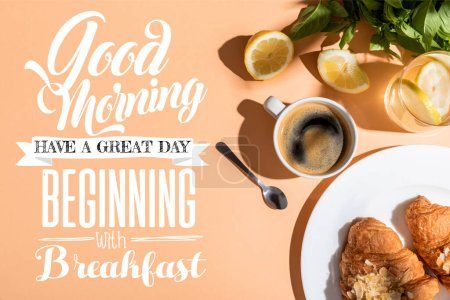Photo for Top view of coffee and croissants for breakfast on beige table with good morning, have a great day, beginning with breakfast lettering - Royalty Free Image