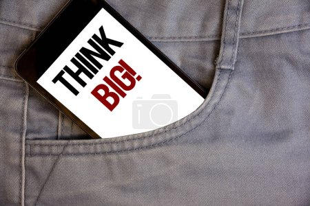 Writing note showing  Think Big Motivational Call....
