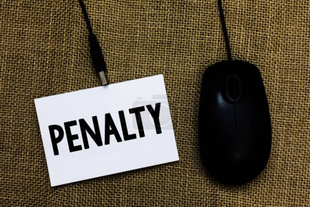 Writing note showing Penalty. Business photo showcasing Punishment imposed for breaking a law rule or contract Sports term Sticky card type text convey message computer mouse jute background