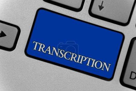 Conceptual hand writing showing Transcription. Bus...