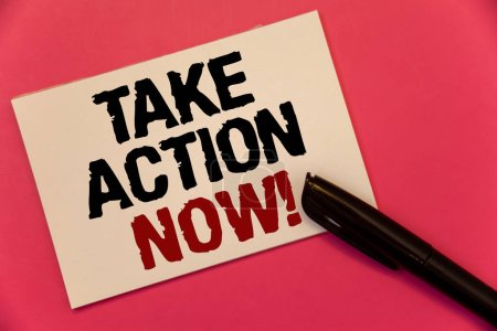 Text sign showing Take Action Now Motivational Call. Conceptual photo Urgent Move Start Promptly Immediate Begin Text two Words notes written note paper black pen message pink background