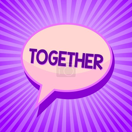 Conceptual hand writing showing Together. Business photo text In proximity,union or collison with another person or things Speech bubble idea reminder purple shadows important intention ray