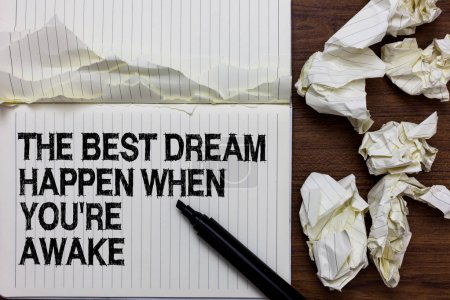 Photo for Handwriting text writing The Best Dream Happen When You re are Awake. Concept meaning Dreams come true Have to believe Marker over notebook crumpled papers ripped pages several tries mistakes - Royalty Free Image