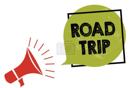 Text sign showing Road Trip. Conceptual photo Roaming around places with no definite or exact target location Megaphone loudspeaker speaking loud screaming frame green speech bubble