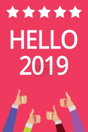Word writing text Hello 2019. Business concept for Hoping for a greatness to happen for the coming new year Men women hands thumbs up approval five stars information pink background