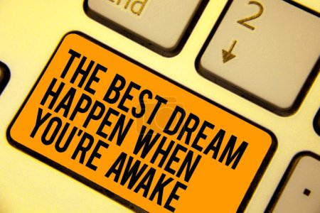 Photo for Handwriting text writing The Best Dream Happen When You re are Awake. Concept meaning Dreams come true Have to believe Keyboard orange key Intention create computer computing reflection document - Royalty Free Image
